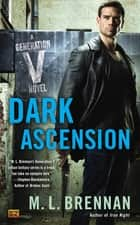 Dark Ascension ebook by M.L. Brennan