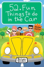 52 Series: Fun Things to Do in the Car ebook by Lynn Gordon,Susan Synarski,Karen Johnson