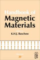Handbook of Magnetic Materials ebook by K.H.J. Buschow