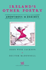 Ireland's Other Poetry - Anonymous to Zozimus eBook by Hector McDonnell, John Wyse Jackson