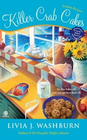 Killer Crab Cakes - A Fresh-Baked Mystery ebook by Livia J. Washburn
