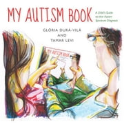 My Autism Book: A Child's Guide to their Autism Spectrum Diagnosis ebook by Levi, Tamar