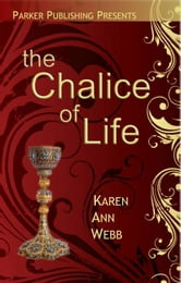 The Chalice of Life ebook by Karen Anne Webb