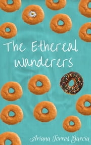 The Ethereal Wanderers ebook by Ariana Torres Garcia