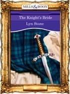 The Knight's Bride (Mills & Boon Vintage 90s Modern) ebook by Lyn Stone