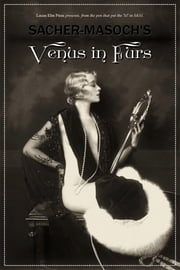 Venus in Furs [ILLUSTRATED] ebook by Leopold von Sacher-Masoch,Locus Elm Press (editor)