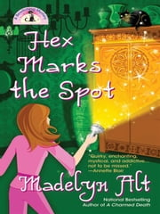Hex Marks the Spot ebook by Madelyn Alt