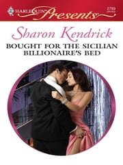 Bought for the Sicilian Billionaire's Bed ebook by Sharon Kendrick