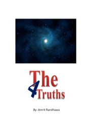 The Four Truths ebook by Amrit Randhawa