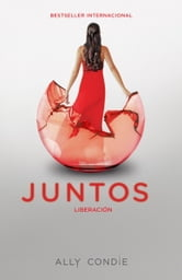 Liberación [Reached] - Juntos 3 ebook by Ally Condie