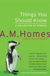 Things You Should Know ebook by A M. Homes