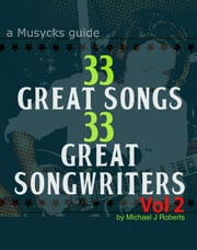 33 Great Songs 33 Great Songwriters Vol 2 ebook by Michael J Roberts