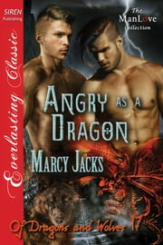 Angry as a Dragon ebook by Marcy Jacks