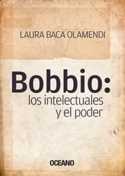 Bobbio: los intelectuales y el poder ebook by Laura Baca