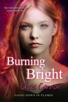 Burning Bright ebook by Chris Cannon