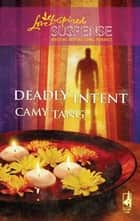 Deadly Intent ebook by Camy Tang