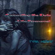 Connecting the Dots of the Paranormal audiobook by Tom Neff