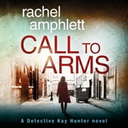 Call to Arms - A gripping cold case murder mystery audiobook by Rachel Amphlett
