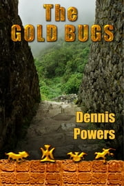 The Gold Bugs ebook by Dennis Powers