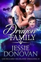 The Dragon Family ebook by Jessie Donovan