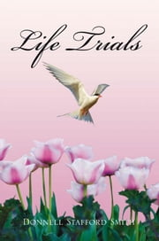 Life Trials ebook by Donnell Stafford Smith