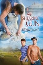 The Shearing Gun eBook by Renae Kaye