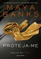 Proteja-me ebook by Maya Banks, Marcelo Salles