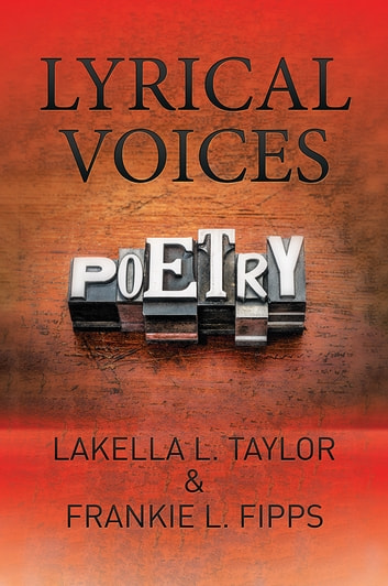 Lyrical Voices ebook by Frankie L. Fipps,Lakella L. Taylor