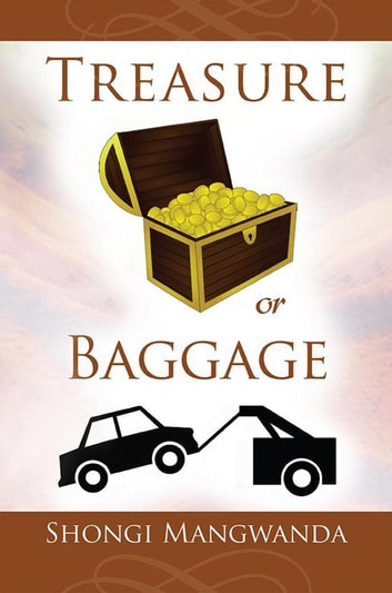 Treasure or Baggage ebook by Shongi Mangwanda