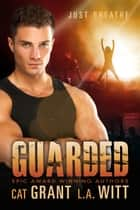 Guarded ebook by Cat Grant