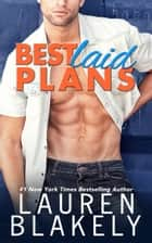 Best Laid Plans ebook by Lauren Blakely