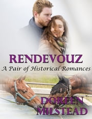 Rendezvous: A Pair of Historical Romances ebook by Doreen Milstead