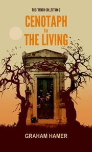 Cenotaph for the Living - The French Collection, #2 ebook by Graham Hamer