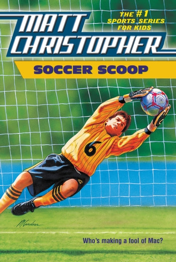 Soccer Scoop - Who's making a fool of Mac? ebook by Matt Christopher