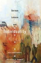 Serious Leisure and Individuality ebook by Elie Cohen-Gewerc, Robert A. Stebbins