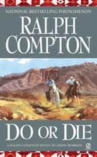 Ralph Compton: Do or Die ebook by David Robbins,Ralph Compton