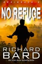 No Refuge ebook by Richard Bard