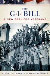 The GI Bill - The New Deal for Veterans ebook by Glenn Altschuler,Stuart Blumin