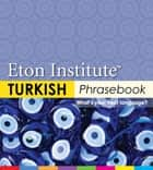 Turkish Phrasebook ebook by Eton Institute