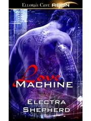Love Machine ebook by Electra Shepherd