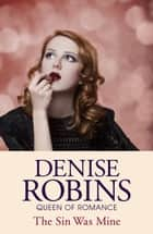 The Sin Was Mine ebook by Denise Robins