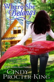 Where She Belongs (Small Town Contemporary Romance) ebook by Cindy Procter-King
