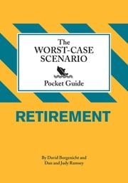 The Worst-Case Scenario Pocket Guide: Retirement ebook by David Borgenicht
