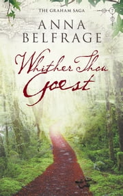 Whither Thou Goest ebook by Anna Belfrage