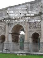 Fare un architrave originale... Si può ebook by Marco Biffani