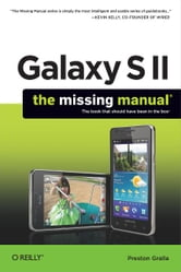 Galaxy S II: The Missing Manual ebook by Preston Gralla