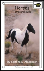 Horses: Tame and Wild: Educational Version ebook by Caitlind L. Alexander
