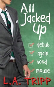 All Jacked Up Boxed Set ebook by L.A. Tripp