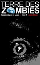 Terre des Zombies - Tome 4 ebook by John Chaos