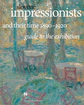 Slovene Impressionists and their Time 1890-1920 - guide to the exhibition ebook by Narodna galerija,Kristina Preininger,Andrej Smrekar